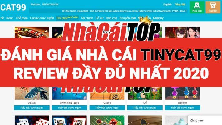 Tinycat99 - Nhà cái sinh sau đẻ muộn của Win2888   Đánh giá & Review đầy đủ nhất từ Nhà Cái TOP 2020 2